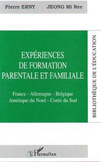 Expériences de formation parentale et familiale : France, Allemagne, Belgique, Amérique du Nord, Corée du Sud