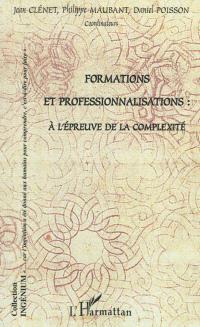 Formations et professionnalisations : à l'épreuve de la complexité