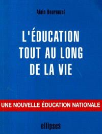 L'éducation tout au long de la vie : une nouvelle éducation nationale