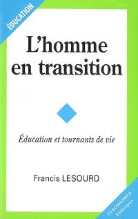 L'homme en transition : éducation et tournants de vie