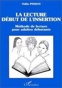 La Lecture, début de l'insertion : méthode de lecture pour adultes débutants