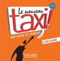 Le nouveau taxi ! : méthode de français niveau A1 : CD audio classe