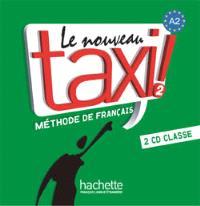 Le nouveau taxi ! : méthode de français niveau A2 : CD audio classe