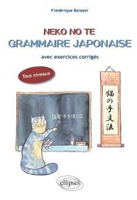 Neko no te : grammaire japonaise avec exercices corrigés : tous niveaux