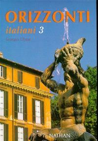 Orizzonti italiani, niveau 3 : livre de l'élève