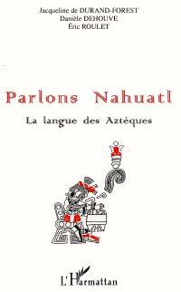 Parlons nahuatl, la langue des Aztèques