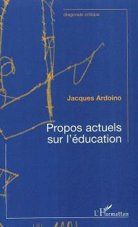 Propos actuels sur l'éducation : contribution à l'éducation des adultes