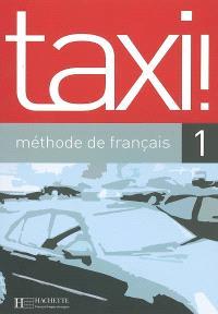 Taxi !, méthode de français 1 : livre de l'élève