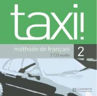 Taxi !, méthode de français niveau 2 : CD audio classe