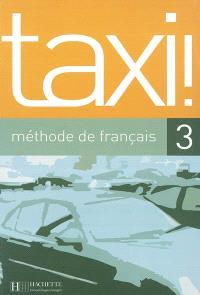 Taxi 3, méthode de français : livre de l'élève