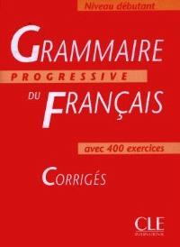 Grammaire progressive du français, niveau débutant : corrigés