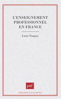L'Enseignement professionnel en France : des ouvriers aux techniciens