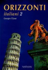 Orizzonti italiani, niveau 2 : livre de l'élève