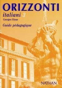 Orizzonti italiani, niveau 3 : guide pédagogique