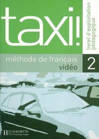 Taxi ! 2 méthode de français vidéo : livret d'exploitation pédagogique