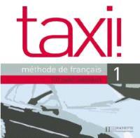 Taxi !, méthode de français niveau 1 : CD audio élève