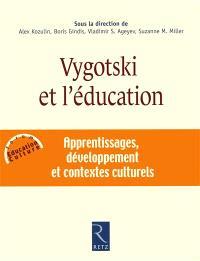 Vygotski et l'éducation : apprentissages, développement et contextes culturels