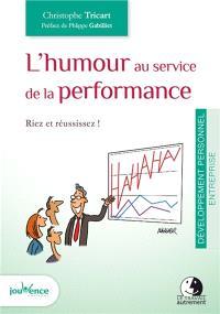 L'humour au service de la performance : riez et réussissez !