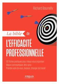 La bible de l'efficacité professionnelle : le livre qui vaut des dizaines de formations