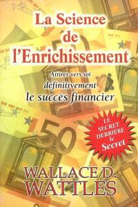 La science de l'enrichissement : attirer définitivement vers soi la prospérité financière