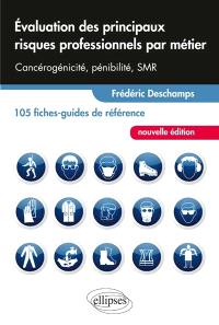 Evaluation des principaux risques professionnels par métier : cancérogénicité, pénibilité, SMR : 105 fiches-guides de référence