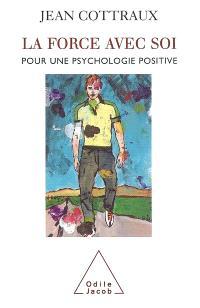 La force avec soi : pour une psychologie positive