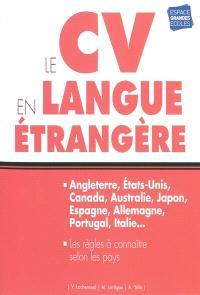 Le CV en langue étrangère : Angleterre, Etats-Unis, Canada, Australie, Japon, Espagne, Allemagne, Portugal, Italie... : les règles à connaître selon les pays