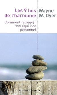 Les 9 lois de l'harmonie : comment retrouver son équilibre personnel