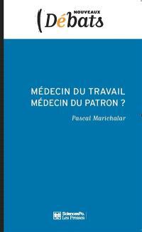 Médecin du travail, médecin du patron ? : l'indépendance médicale en question