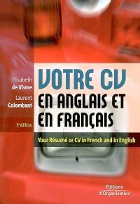 Votre CV en anglais et en français = Your résumé or CV in French and in English