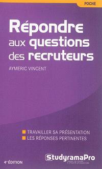 Répondre aux questions des recruteurs
