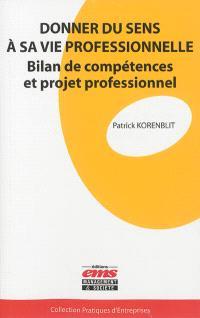 Donner du sens à sa vie professionnelle : bilan de compétences et projet professionnel