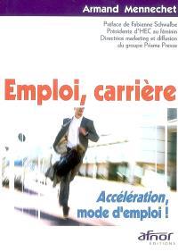 Emploi, carrière : accélération, mode d'emploi !