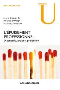 Epuisement professionnel : diagnostic, analyse, prévention