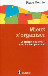 Mieux s'organiser : la stratégie du Post-it et du Kanban personnel