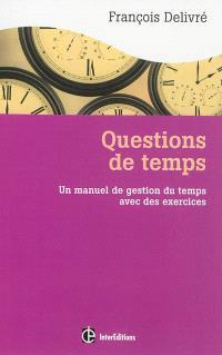 Questions de temps : un manuel de gestion du temps avec des exercices