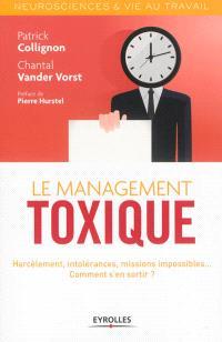 Le management toxique : harcèlement, intolérances, missions impossibles... comment s'en sortir ?