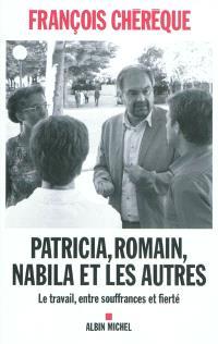 Patricia, Romain, Nabila et les autres : le travail, entre souffrances et fierté