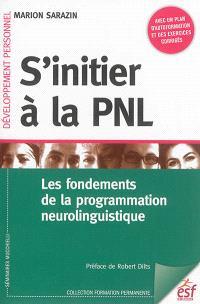 S'initier à la PNL : les fondements de la programmation neurolinguistique