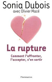 La rupture : comment l'affronter, l'accepter, s'en sortir : docu-fiction