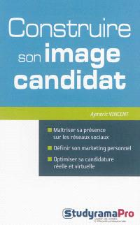 Construire son image candidat