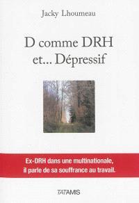 D comme DRH et... dépressif : ex-DRH dans une multinationale, il parle de sa souffrance au travail