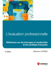L'évaluation professionnelle : réflexions sur les blocages et modernité d'une pratique française
