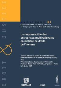 La responsabilité des entreprises multinationales en matière de droits de l'homme : journée d'étude du Centre de recherche sur les droits de l'homme et le droit humanitaire (CRDH) organisée à Paris le 9 février 2007