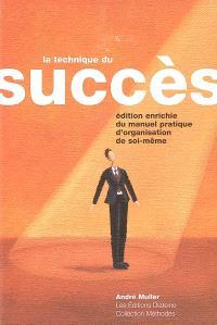 La technique du succès : manuel pratique d'organisation de soi-même