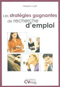 Les stratégies gagnantes de recherche d'emploi