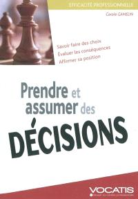 Prendre et assumer des décisions