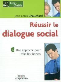 Réussir le dialogue social : une approche pour tous les acteurs
