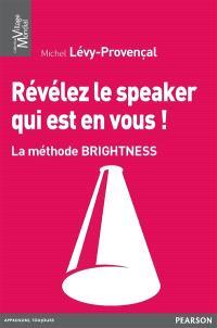 Révélez le speaker qui est en vous ! : la méthode Brightness