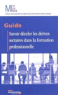 Savoir déceler les dérives sectaires dans la formation professionnelle : guide